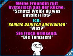 Weißt du was passiert ist?! :P  #Wortspiel #Freundin #Beziehung #reingelegt #lustig #fies #lustigeSprüche