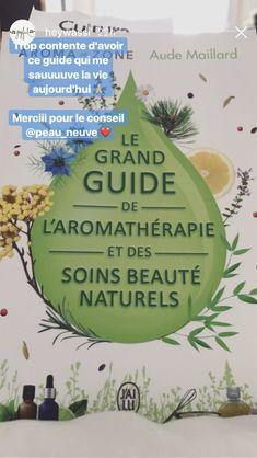 Le grand guide de l'aromathérapie et des remèdes naturels, Aude Maillard. Aroma-Zone, huiles essentielles, huiles végétales. GREEN CULTURE
