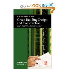 Packed with conceptual sketches and photos, real world case studies and green construction details, Handbook of Green Building Design and Construction provides a wealth of practical guidelines and essential insights that will facilitate the design of green buildings.