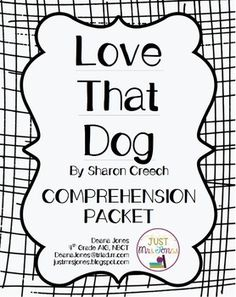 FREE Comprehension Packet for Love That Dog by Sharon Creech.  Easy-to-use, printable, Common Core aligned