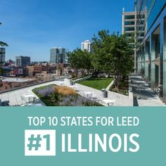 Illinois is named the #1 state in the US for LEED, 2015.  The U.S. Green Building Council (USGBC) releases an annual list ranking states in terms of square feet of LEED space per state resident.  The per-capita list highlights states throughout the country that are making significant strides in sustainable building design, construction and transformation.