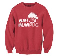 BAH HUMPUG UGLY CHRISTMAS SWEATER DOG LOVER TEE PUGS NOT DRUGS XMAS SWEATSHIRT #PortAuthorityGildan #SWEATSHIRT