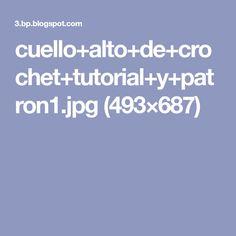 cuello+alto+de+crochet+tutorial+y+patron1.jpg (493×687)