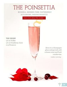 Poinsettia - Vodka, Cranberry Juice, Prosecco.