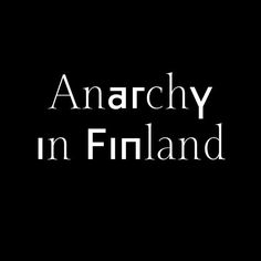 Anarchy in Finland