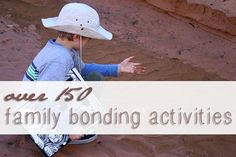 Over 150 family bonding activities to try with your kids, via SustainableBabySteps.com
