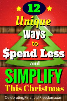 12 Unique Ways to Spend Less and Simplify This Christmas.  Christmas time is getting to be too crazy!  Here's how to slow down, simplify, and add more enjoyment to your Christmas season  Click the Pic and read all 12 on the Celebrating Financial Freedom blog!  #christmas #tips #spendless #simplify  http://www.cfinancialfreedom.com/12-ways-spend-less-simplify-christmas