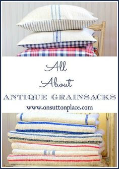 DIY::All About Antique Grain Sacks-  Great Tutorials, Ideas, and Tips ! A Necessity For Farmhouse Decor !  by @Ann Drake @ On Sutton Place