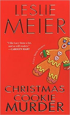 Christmas Cookie Murder (A Lucy Stone Mystery Series Book 6) - Kindle edition by Leslie Meier. Mystery, Thriller & Suspense Kindle eBooks @ Amazon.com.