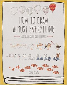 AmazonSmile: How to Draw Almost Everything: An Illustrated Sourcebook (9781631591402): Chika Miyata: Books