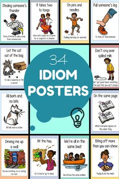Idioms learning tool: Idiom Posters - 34 different idioms are illustrated and defined in this poster set. 8 1/2 x 11 inches, full color. Use them to decorate your room or use them for writing prompts or discussions. $