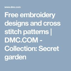 Free embroidery designs and cross stitch patterns | DMC.COM - Collection: Secret garden