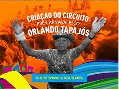 Blog do Rio Vermelho, a voz do bairro: Criação do circuito Orlando Tapajós para o carnava...