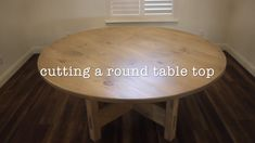 Cut a perfectly round table top – farmhouse dining table