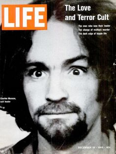 Life Magazine -- December 19, 1969  Charlie Manson - helter skelter--he convinced followers to kill actress Sharon Tate and believe 9 other people.
