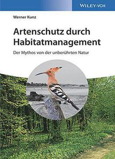 Artenschutz Durch Habitatmanagement: Der Mythos Von Der Unberührten Natur PDF