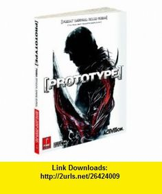 Prototype PRima Official Game Guide (Prima Official Game Guides) (9780761562191) David Hodgson , ISBN-10: 0761562192  , ISBN-13: 978-0761562191 ,  , tutorials , pdf , ebook , torrent , downloads , rapidshare , filesonic , hotfile , megaupload , fileserve