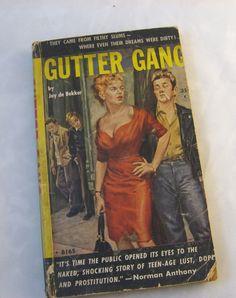 Gutter Gang by Jay de Bekker. Vintage 1954 book. teen love, lust, vice, dope, gangs... vintage noir pulp fiction. by PickleladyVintage on Etsy