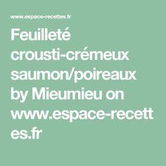 Feuilleté crousti-crémeux saumon/poireaux by Mieumieu on www.espace-recettes.fr Croque Mr, Entrees, Brunch, Vegan, Diners, Quiche, Meatloaf, Savoury Tarts, Flat Cakes