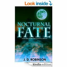 Amazon.com: Nocturnal Fate (Lightwalkers Novelette Series) eBook: J.D. Robinson: Kindle Store Cover Design, My Design, Book Publishing, Book 1, Dreaming Of You, Kindle, Amazon, Reading, Store