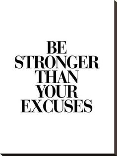 Be Stronger Than Your ExcusesBy Brett Wilson - Words of Inspiration - Motivation Motivation Positive, Fitness Motivation Quotes, Motivational Fitness Quotes, Quotes About Fitness, Health Fitness Quotes, Motivational Quotes For Working Out, Gym Fitness, Workout Quotes Inspirational, Motivating Quotes