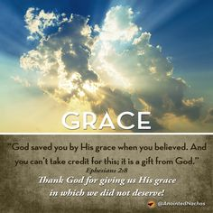 Thank God for giving us His grace in which we did not deserve!