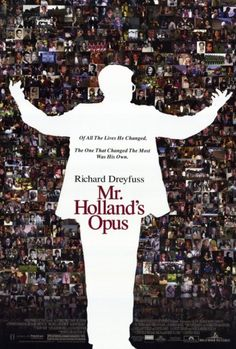 Mr. Holland's Opus...one of my all time favourites