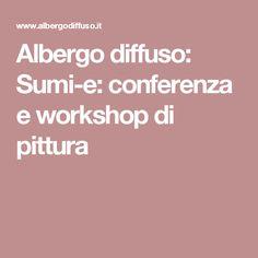 Albergo diffuso: Sumi-e: conferenza e workshop di pittura