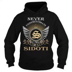 Never Underestimate The Power of a SIDOTI - Last Name, Surname T-Shirt - #gift for mom #shirt for women. BUY NOW => https://www.sunfrog.com/Names/Never-Underestimate-The-Power-of-a-SIDOTI--Last-Name-Surname-T-Shirt-Black-Hoodie.html?60505