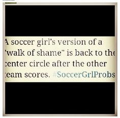 A soccer girl's version of a walk of shame. There is little that gives you worse…
