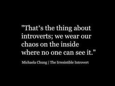 Introvert quotes from the Irresistible Introvert by Michaela Chung. Introvert Quotes, Introvert Problems, Infp Quotes, Introvert Love, Infj Infp, The Words, Mbti, Quotes To Live By, Me Quotes