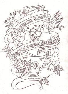 #Tea cup quote tattoo sketch by *Nevermore-Ink on deviantART http://tattoo-ideas.us