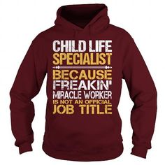 Awesome Tee For Child Life Specialist T Shirts, Hoodie Sweatshirts
