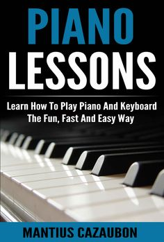 Free Kindle Book - [Arts & Photography][Free] Piano Lessons: Learn How To Play Piano And Keyboard The Fun, Fast And Easy Way (The Ultimate Beginner's Guide to Learning How to Play Piano Fast and Easily. New Things To Learn, Learn To Read, How To Memorize Things, Piano Songs, Piano Music, Reading Sheet Music, Keyboard Lessons, Piano Lessons, Music Lessons