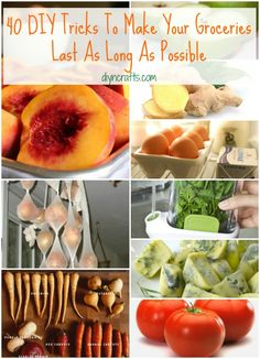 40 DIY Tricks To Make Your Groceries Last As Long As Possible...if these really work they r awesome tips n i never heard of most of these