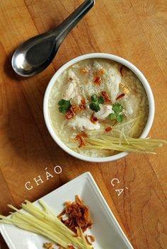 Chao Ca (Vietnamese Fish Porridge).  For Chao Ga (Chicken Congee), take a look this http://anhsfoodblog.com/2011/09/my-familys-chicken-congee-chao-ga.html/
