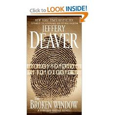 The Broken Window: A Lincoln Rhyme Novel (the Lincoln Rhyme Novels by Jeffrey Deaver are magnificent suspense! Remember the movie the Bone Collector? That was the first in this series. His other books are just as wonderful)