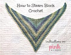 How to Steam Block Crochet