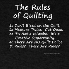 rules of quilting.  I'm constantly having to remember rule #1.  I can't count how many times I've jabbed myself with pins.
