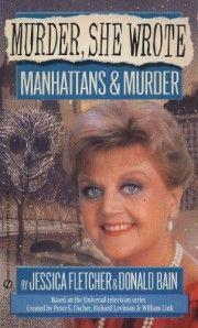 """Murder, She Wrote: Manhattans & Murder by Donald Bain & """"Jessica Fletcher"""""""