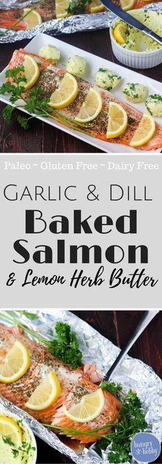 Garlic and Dill Baked Salmon with Lemon Herb Butter - a super easy paleo, gluten free, dairy free recipe via hungryhobby.net via @hungryhobby