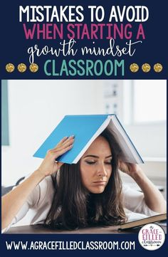 If you are using growth mindset in the classroom or just starting out, avoid these mistakes .