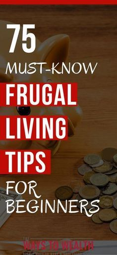 75 Must-Know Frugal Living Tips For Beginners The right tip at the right time can make a huge difference in your future. Here's 75 frugal living tips to optimize your finances. frugal living tips saving money   personal finance tips investing   financial planning for beginners tips #frugal #frugalliving #moneymanagement