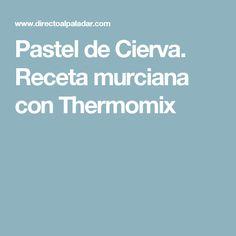 Pastel de Cierva. Receta murciana con Thermomix