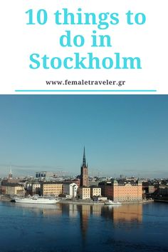 10 things to do in Stockholm * Translation button at the top*