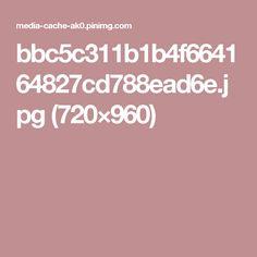 bbc5c311b1b4f664164827cd788ead6e.jpg (720×960)