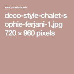 deco-style-chalet-sophie-ferjani-1.jpg 720×960 pixels