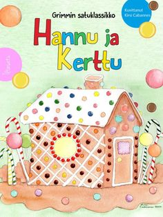 hannu-ja-kerttu_kansi Grimm, Gingerbread, Fairy Tales, Kindergarten, Kids Rugs, Holiday Decor, Gardening, Kid Friendly Rugs, Ginger Beard