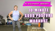 Good Posture Workout Healthy Slice, Posture Exercises, Printable Workouts, 10 Minute Workout, Good Posture, How To Remove, Blog, 10 Min Workout, Blogging