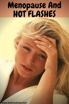 Menopause and Hot Flashes, symptoms and Remedies for mood swing, weight loss and Relief - Menopause symptoms Relief Hot flashes supplements Menopause Hormon - Menopause Fatigue, Menopause Diet, Menopause Relief, Menopause Symptoms, Healthy Mind And Body, Healthy Brain, Herbs For Menopause, Menopause Supplements, Hot Flash Remedies